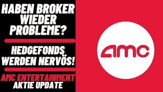 AMC Entertainment Aktie Update - Haben Broker wieder Probleme? Hedgefonds sind nervös! +40% Woche!