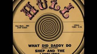 WHAT DID DADDY DO, Shep & The Limelites, HULL #751 1962