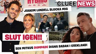 BEN MITKUS OCH DIANA HAR GJORT SLUT! #Clueenews JOAKIM LUNDELL BLOCKADE CLUEE!!