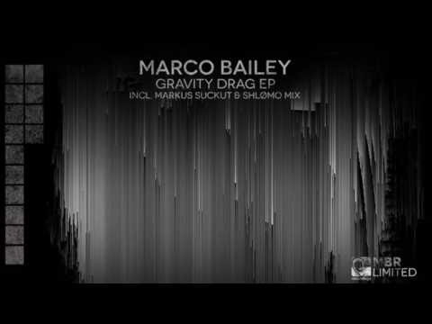 Marco Bailey - Gravity Drag (Original Mix) [MBR Limited]