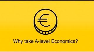 Why take A-level Economics?