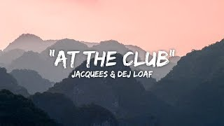 Jacquees & Dej Loaf - At The Club (Lyrics / Lyric Video)