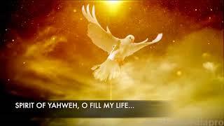 Espiritu De Dios Llena Mi Vida (English Version) SPIRIT OF YAHWEH