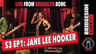 Jane Lee Hooker - Live from Brooklyn Bowl | S3 Ep1