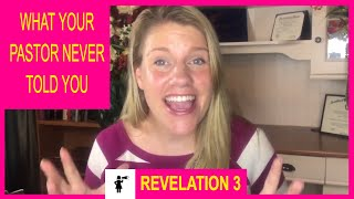 Revelation 3: What Your Pastor Never Told You.