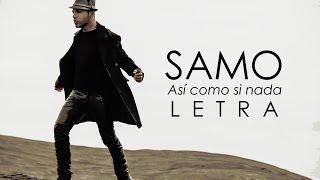 Samo - Así Como Si Nada (Letra) HD