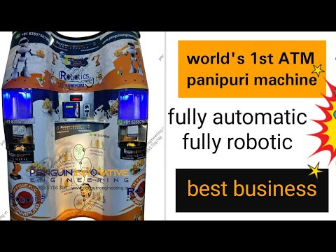 World''s 1st Fully Automatic Robotic ATM Panipuri Machine