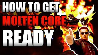 How To Get Ready For Molten Core!! Get Raid Ready!