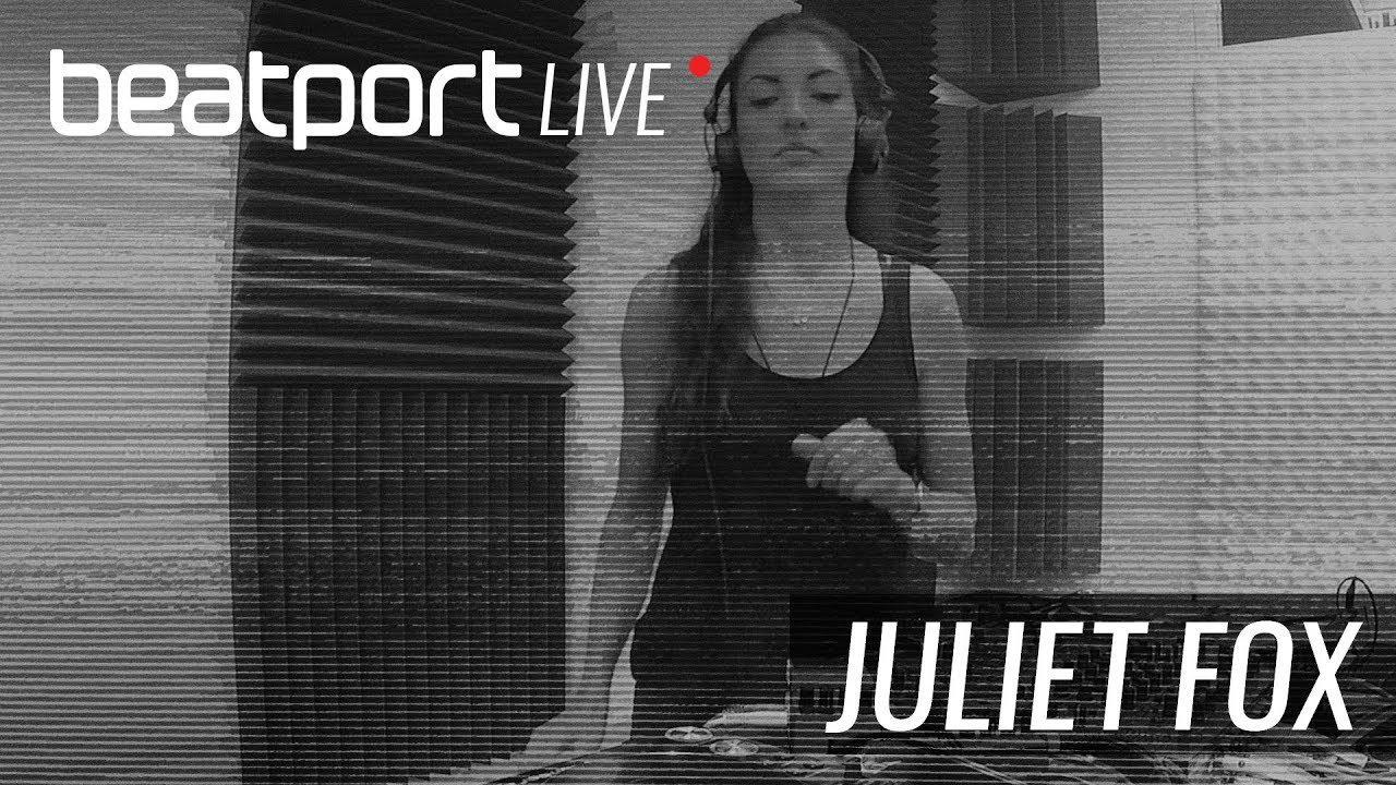 Juliet Fox - Live @ Beatport Live #24 2018
