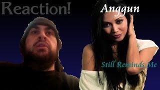 Reaction! | Anggun - Still Reminds Me