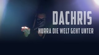 DaChris - Hurra die Welt geht unter   BeatTwister #2 (Origin. by K.I.Z)