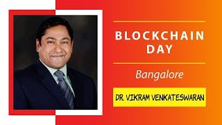 Dr. Vikram presenting Managing Risks in Blockchain Environment @Blockchain Day,Bangalore