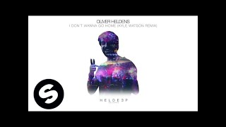 Oliver Heldens - I Don't Wanna Go Home (The Remixes)