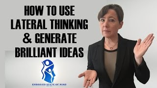 How to Use Lateral Thinking & Generate Brilliant Ideas