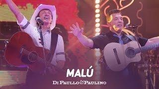 "Di Paullo & Paulino - Malú - ""DVD Não Desista"""