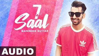 7 Saal (Full Audio) | Maninder Buttar Ft. Bling Singh | Preet Hundal | Latest Punjabi Song 2019