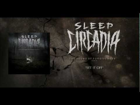 Sleep Circadia - Set It Off