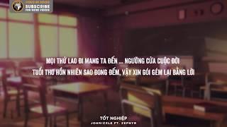 『Lyric Video』Tốt Nghiệp - Johnizzle ft. Zephyr