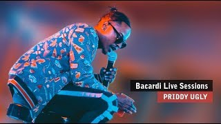 Bacardi Live Sessions | Priddy Ugly