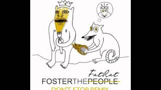 Foster The People - Don't Stop (TheFatRat Remix)