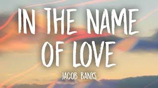 Jacob Banks - In The Name Of Love (Lyrics)