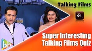 SUPER INTERESTING Talking Films Quiz With Emraan Hashmi | Prachi Desai