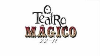 O Teatro Mágico -  22 11