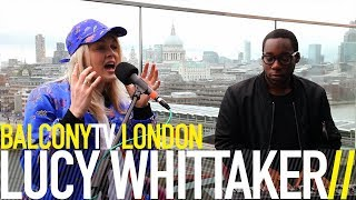 LUCY WHITTAKER   I'M NOT EVER COMING BACK AGAIN (BalconyTV)