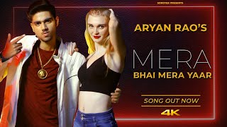 Aryan Rao: Mera Bhai Mera Yaar (official video) | Latest Hindi Songs 2021 | Sonotek