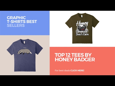 Top 12 Tees By Honey Badger // Graphic T-Shirts Best Sellers