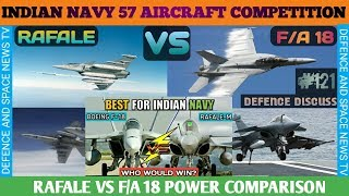 WHICH WILL BE BEST FIGHTER AIRCRAFT FOR INDIAN NAVY? RAFALE OR F/A 18 SUPER HORNET.ALL ABOUT MRCBF.