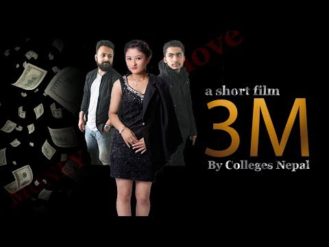 New Nepali Short Movie - 3 M ? Love and Romance | Touching Story | Colleges Nepal