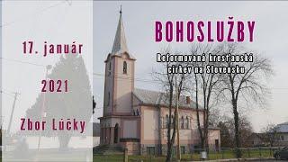 BOHOSLUŽBA 17.január 2021 Zbor Lúčky BOHOSLUŽBA Reformovaná kresťanská cirkev na Slovensku 17.január 2021 Zbor Lúčky