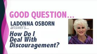 How Do I Deal With Discouragement?