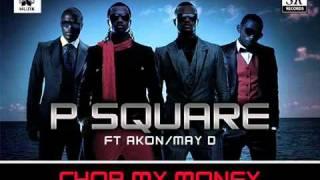 P-Square Ft. Akon, MayD - Chop My Money  (Remix)