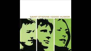 Saint Etienne - Split Screen