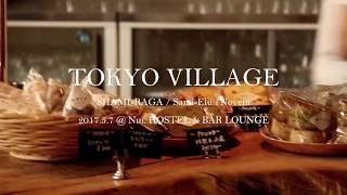TOKYO VILLAGE Overview Film