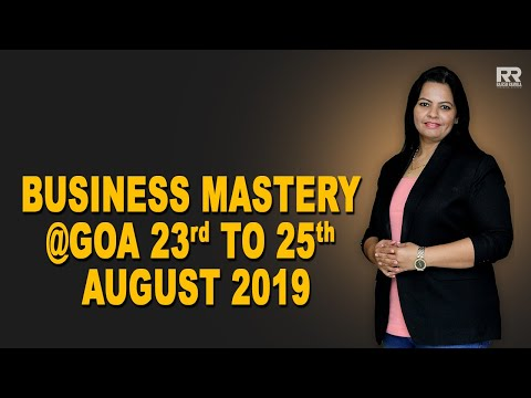 Business Mastery @Goa 23rd to 25th August 2019
