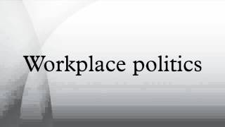 Workplace politics