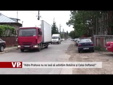 """""""Hidro Prahova nu ne lasă să asfaltăm Bobâlna și Calea Doftanei!"""""""