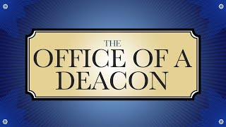 The Office of a Deacon