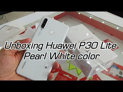 Unboxing Huawei P30 Lite Pearl White color