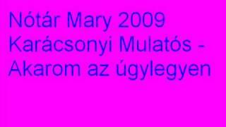 Nótár Mary 2009 Karácsonyi Mulatós - Akarom az úgylegyen