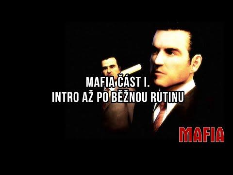 Mafie část I. - Intro až po běžnou rutinu