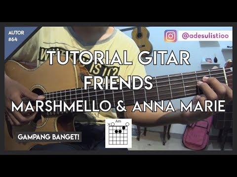 Tutorial gitar   friends   marshmello  amp  anne marie   mudah dicerna dan dipahami