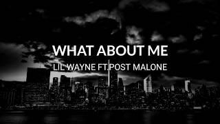 Lil Wayne   What About Me (Lyrics) Ft.Post Malone