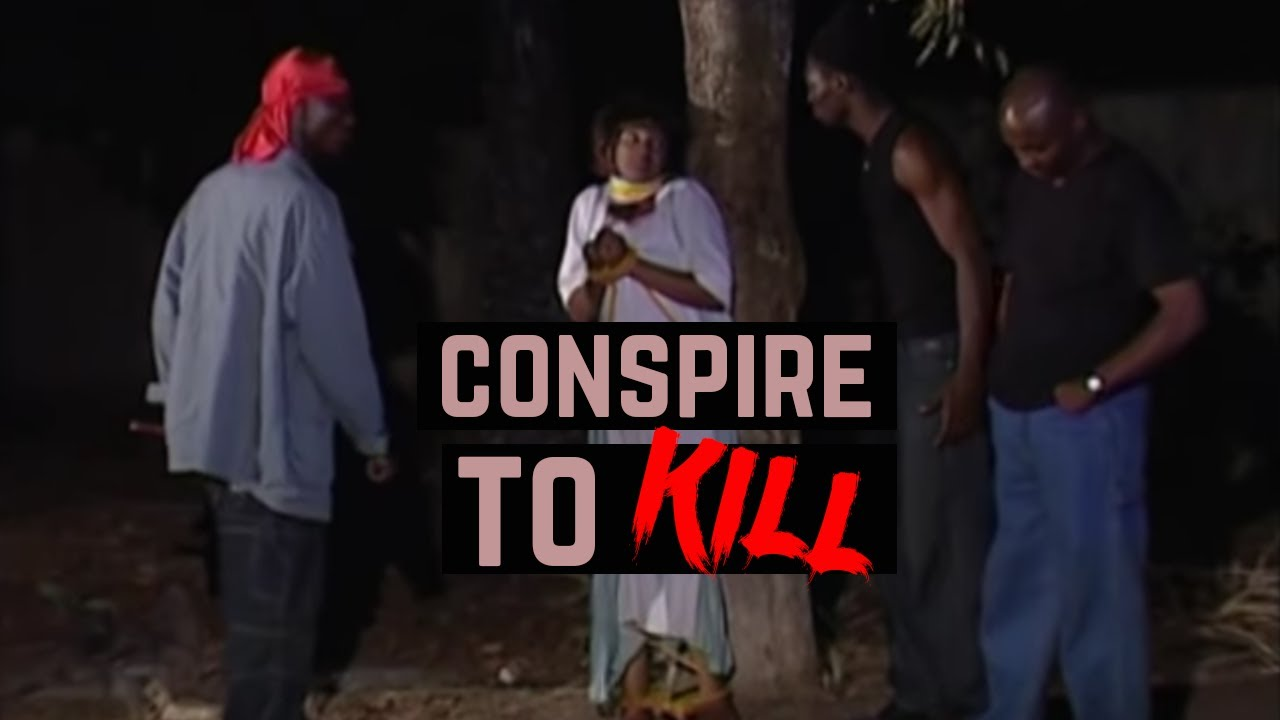 Conspire To Kill, Nollywood Movie