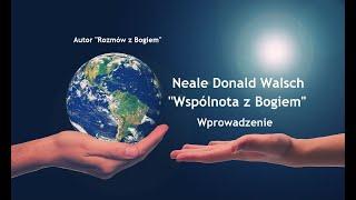 """Neale Donald Walsch """"Wspólnota z Bogiem""""-Wprowadzenie"""
