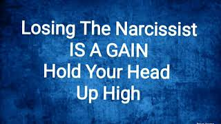 The Narcissist ALWAYS Loses...You Gained The Second The Relationship Was Over & They Lost Yet Again