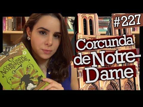 O CORCUNDA DE NOTRE-DAME, DE VICTOR HUGO (#227)